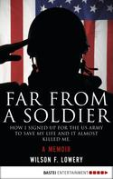 Wilson F. Lowery: Far From a Soldier