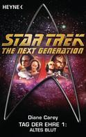 Diane Carey: Star Trek - The Next Generation: Altes Blut
