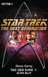 Star Trek - The Next Generation: Altes Blut - Tag der Ehre 1 - Roman
