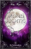 Kitty Harper: Mondsüchtig: Die Nachtwandlerin