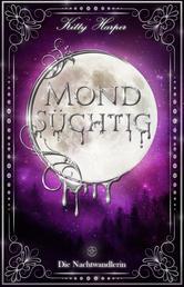 Mondsüchtig: Die Nachtwandlerin - Düstererer Romantasy Liebesroman
