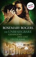 Rosemary Rogers: Die Unbesiegbare - Zweiter Roman: Gefangene der Lust ★★★★