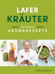 Lafer Kräuter - Die besten Grundrezepte
