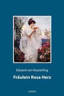 Eduard von Keyserling: Fräulein Rosa Herz