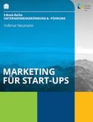 Volkmar Neumann: Marketing für Start-ups