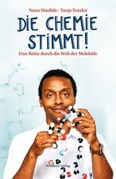 Die Chemie stimmt! - Eine Reise durch die Welt der Moleküle