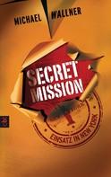 Michael Wallner: Secret Mission - Einsatz in New York ★★★★