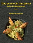 Michael Heckmann: Das schmeckt ihm gerne