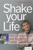 Ralph Goldschmidt: Shake your Life ★★