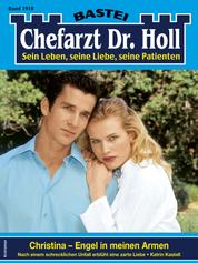 Chefarzt Dr. Holl 1918 - Christina - Engel in meinen Armen
