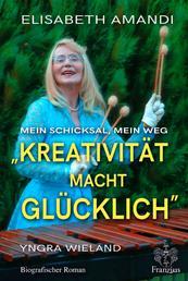 Elisabeth Amandi. Die Biografie - Kreativität macht glücklich
