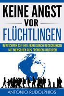 Antonio Rudolphios: Keine Angst vor Flüchtlingen