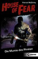 Patrick McGinley: House of Fear 2 - Die Mumie des Piraten