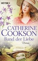 Catherine Cookson: Das Band der Liebe ★★★★
