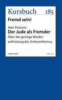 Alan Posener: Der Jude als Fremder