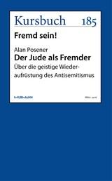 Der Jude als Fremder - Über die geistige Wiederaufrüstung des Antisemitismus