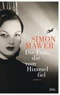 Simon Mawer: Die Frau, die vom Himmel fiel ★★★★