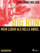 Jørn Nielsen: Big Run - mein Leben als Hells Angel ★★★★★