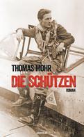Thomas Mohr: Die Schützen