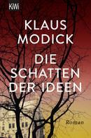 Klaus Modick: Die Schatten der Ideen ★★★★★