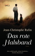 Jean-Christophe Rufin: Das rote Halsband ★★★★★
