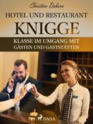 Christine Daborn: Hotel- und Restaurant-Knigge - Klasse im Umgang mit Gästen und Gaststätten ★