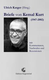 Briefe von Kemal Kurt (1947-2002) - mit Kommentaren, Nachrufen und Rezensionen