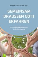 André Hagemeier: Gemeinsam draußen Gott erfahren