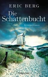 Die Schattenbucht - Kriminalroman