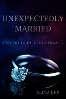 Alina Jipp: Unexpectedly Married