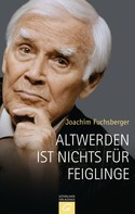 Joachim Fuchsberger: Altwerden ist nichts für Feiglinge ★★★★
