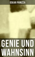 Oskar Panizza: Genie und Wahnsinn