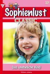 Sophienlust Classic 27 – Familienroman - Das uneheliche Kind