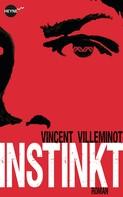 Vincent Villeminot: Instinkt ★★★★