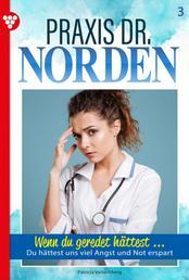 Praxis Dr. Norden 3 – Arztroman - Wenn du geredet hättest ...
