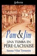 Susana Villar Termenón: Pam & Jim. Una tumba en Père-Lachaise