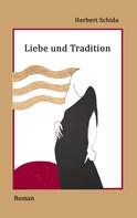 Herbert Schida: Liebe und Tradition