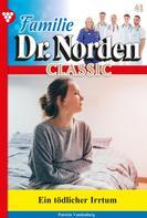 Patricia Vandenberg: Familie Dr. Norden Classic 41 – Arztroman