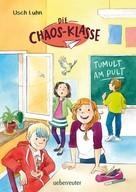 Usch Luhn: Die Chaos-Klasse - Tumult am Pult (Bd. 2) ★★★★★