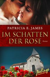 Im Schatten der Rose - Historischer Liebesroman