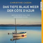 Das tiefe blaue Meer der Côte d'Azur - Der sechste Fall für Kommissar Duval