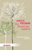 Erich Fromm: Die Kunst des Lebens ★★★★