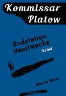 Martin Olden: Kommissar Platow, Band 3: Endstation Hauptwache ★★★★