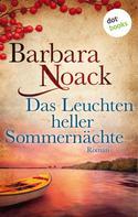 Barbara Noack: Das Leuchten heller Sommernächte ★★★★★