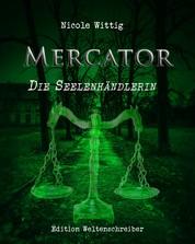Mercator - Die Seelenhändlerin