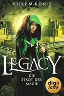 Heike M. König: Legacy (2). Die Stadt der Magie ★★★★