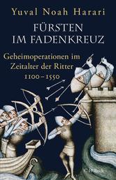 Fürsten im Fadenkreuz - Geheimoperationen im Zeitalter der Ritter 1100-1550
