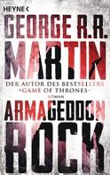 George R. R. Martin: Armageddon Rock ★★★★