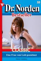 Patricia Vandenberg: Dr. Norden Bestseller Classic 35 – Arztroman