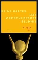 Heinz Greter: Das verschleierte Bildnis